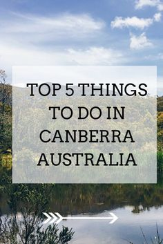 JC Travels: Top 5 things to do in Canberra, Australia