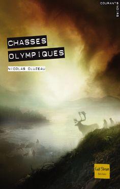 Chasses olympiques  Auteur : CLUZEAU Nicolas Illustrateur : POLICE Aurélien
