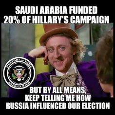 Killary Rotten Clinton's presidential campaign bought and paid for by Saudi Arabica.