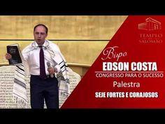 Bispo Edson Costa   Seje Fortes e Corajosos. Exclusivo