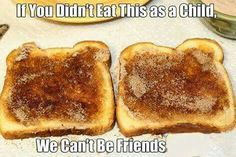 Loved these! Cinnamon toast mmmmmmm. Ill still be your friend ill just make you one lol ;)