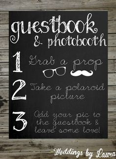 exactly what i want!!!! have them add an address to the back also for thank you notes? Photobooth Guestbook Chalkboard Sign Printable 8x10. $8.00, via Etsy.