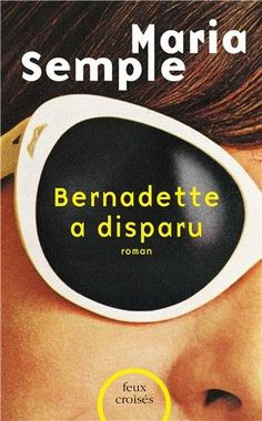 Bernadette a disparu: Amazon.fr: Maria Semple, Carine Chichereau: Livres