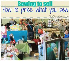 How to price your crafts so you can make money and have success selling what you sew. Includes lots of information and a handy online calculator. Sewing Hacks, Sewing Tutorials, Sewing Crafts, Sewing Projects, Sewing Patterns, Sewing Tips, Skirt Patterns, Free Sewing, Basic Sewing