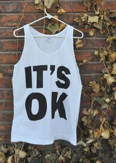 It's OK tank. Get your at shop.itsokapparel.co
