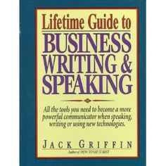 Lifetime Guide to Business Writing & Speaking * 11