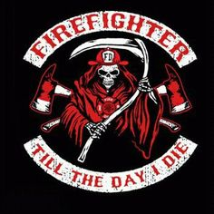 Til death. Firefighter Paramedic, Wildland Firefighter, Firefighter Quotes, Volunteer Firefighter, Firefighter Tattoos, Firefighter Drawing, American Firefighter, Firefighter Pictures, Female Firefighter