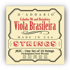 D'Addario Strings : Other Instruments : J82C Viola Brasileira, Cebolaomi : Designed specifically for J82C Viola Brasileira, Cebolaomi : Distinctive bright tone and excellent intonation : Environmentally friendly, corrosion resistant packaging for strings that are always fresh : Made in the U.S.A. for the highest quality and performance : String Gauges: .010/.010, .013/.013, .008/.016W, .010/.022W, .013/.030W