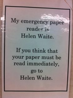English teacher humor :) How many people do you think actually went looking for Helen Waite?