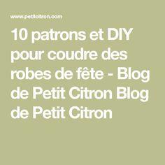 10 patrons et DIY pour coudre des robes de fête - Blog de Petit Citron Blog de Petit Citron