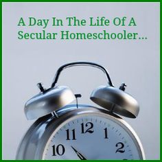 The Secular Homeschool Community - A Day In The Life Of Secular Homeschooler: MistyDixon