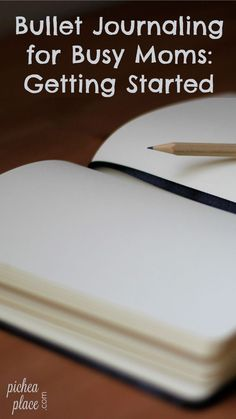 How to Get Started with Bullet Journaling: An Easy to Use Guide for Busy Moms