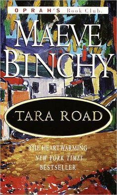 Tara Road by Maeve Binchy is still one of my favorites!  Her books make me laugh and cry.