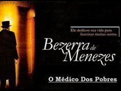 DR. BEZERRA DE MENEZES - O Médico dos Pobres