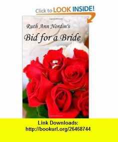 Bid for a Bride (9781460930441) Ruth Ann Nordin , ISBN-10: 1460930444  , ISBN-13: 978-1460930441 ,  , tutorials , pdf , ebook , torrent , downloads , rapidshare , filesonic , hotfile , megaupload , fileserve