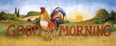 """Rooster """"Good Morning"""""""