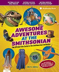 Awesome Adventures at the Smithsonian: The Officia