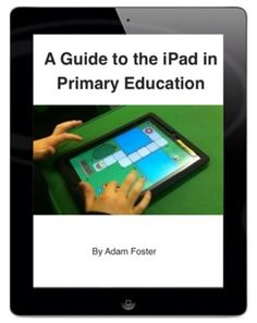 A Guide to the iPad in Primary Education