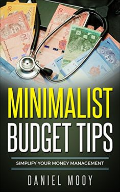 Minimalist Budget Tips: Simplify Your Money Management by [Mooy, Daniel] Business Money, Budgeting Money, Money Management, Things To Buy, Frugal, The Fosters, This Book, Minimalist, Consciousness