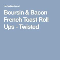 Boursin & Bacon French Toast Roll Ups - Twisted French Toast Roll Ups, Twisted Recipes, Egg Dish, White Bread, Food Print, Bacon, Brunch, Keto, Stuffed Peppers