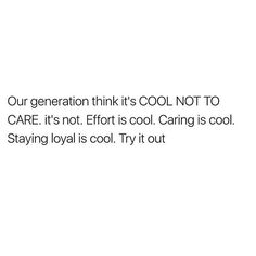 Not many people in this generation care about anything. They have no respect what so ever