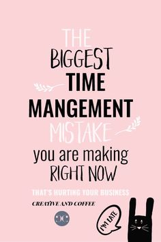 The Biggest Time Management Mistake You Are Making Right Now - Creative & Coffee: http://www.creativeandcoffee.com/time-management-for-business/