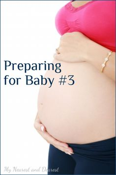 Preparing for My Third Baby: What I Will and Won't be Worrying About This Time Around - My Nearest And Dearest