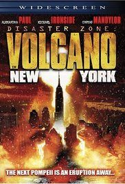 Disaster Zone Volcano In New York Watch Online. Illegal experimentation accidentally rips open a previously unknown hidden magma reserve directly under Manhattan!