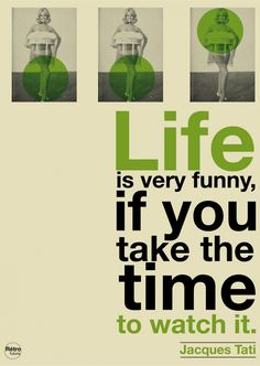 Witty Quotes About Life Gallery: Life Funny Quote About Take The Time In Green Font