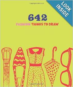 642 Fashion Things to Draw: Chronicle Books: 9781452118321: Amazon.com: Books