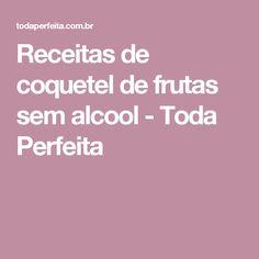 Receitas de coquetel de frutas sem alcool - Toda Perfeita