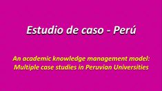 An academic #knowledge management model: Multiple case studies in #Peruvian Universities ➡️>>http://hdl.handle.net/10757/622491<< Universities' knowledge management processes are critical to accomplishing their role of integrating individuals and countries in the competitive global knowledge economy through teaching, research and technology transfer (Sam and Van der Sijde, 2014; Welch, 2011). This role is particularly critical for universities in emerging economies, like Peru, that seek to .