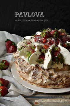 Menta e Cioccolato: PAVLOVA AL CIOCCOLATO con fragole e panna per il mio compleanno!