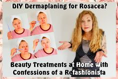 DIY Dermaplaning for Rosacea? ~ Confessions of a Refashionista Dermaplaning At Home, Diy Beauty Tutorials, Foreseeable Future, Outside Activities, Rosacea, Confessions, Hanging Out, Hair Goals, Skin Care