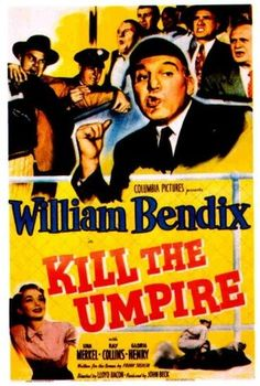 Kill the Umpire! A 1950's baseball movie! An old time film perfect to watch on a night the Syracuse Chiefs don't have a game!