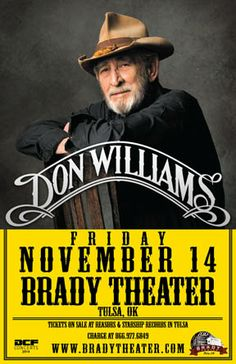 Don Williams  Fri - Nov 14 Brady Theater 105 W. Brady St. Tulsa, OK   with special guest COLM KIRWAN  Tickets on sale Fri May 2nd @ 10am Reasor's and Starship Records in Tulsa Buy For Less locations in OKC By phone @ 866.977.6849 Online @ protix.com Doors open at 7pm All ages welcome #Tulsa #BradyTheater