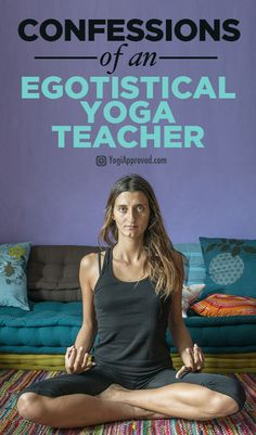 Confessions of an Egotistical Yoga Teacher - How I found My ID Again and How You Can Too