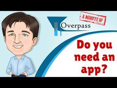 Do You Actually Need an App? A Minute of Overpass | Overpass  In this Minute of Overpass, I ask whether you even need a mobile app at all. In light of last week's news stories that say 65% of mobile users don't download a single app, should you bother developing an app for your business at all?