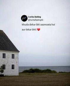 Khuda dekar bhi aajmata hai aur lekar bhi. To know more visit my Blog.. Zindagi #zindagi #shayari #sad #zindgi #jindagi #lifequotes #true #factoflife Best Friend Song Lyrics, Best Lyrics Quotes, Best Friend Songs, Love Parents Quotes, Cute Love Quotes, Quotations, Urdu Quotes, Poetry Quotes, Reality Quotes
