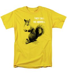 They Call Me Squirell T-Shirt by Mim White