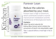 Forever Lean is a fabulous tablet to take before any meal that is high in fat or carbs to reduce the amount of calories absorbed