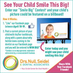 "BIG NEWS! Enter our ""Smile Big"" contest and your child's picture could be featured on a billboard! Like our Facebook page between April 10-19, 2014. Then post a current picture of your child with his/her toothbrush, along with a poem about why he/she loves coming to the dentist on our Facebook page and you will be entered to WIN BIG! Share with your Facebook friends! - Facebook.com/GettysburgFamilySmiles"