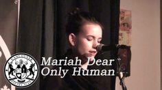 Mariah Dear - Only Human