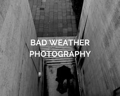 Make the most of the bad weather and learn new skills with these 15 bad weather photography ideas. Learn what you can take in pictures when it's rainy, when it's cloudy or worse: when the sky is boring white.
