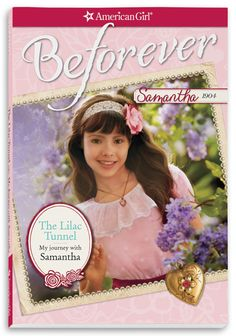 American Girl Dolls : The Lilac Tunnel: My Journey with Samantha (American Girl Beforever Journey) American Girl Books, American Girl Doll Samantha, American Girls, Ag Dolls, Girl Dolls, Tunnel Book, Dollhouse Design, Journey, Victorian Dolls