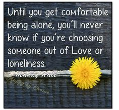 ##love or #loneliness #quote #people #follow #divorcedndating #picoftheday #positive