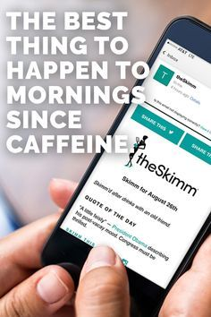 We know, we know. Caffeine is the most important food group. But don't forget to feed your brain a little something, too. Get all the news you need every morning from theSkimm, a daily email newsletter. Sign up for free today.