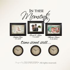 In These Moments Time Stood Still. Wall Decal by StickemUpCustoms, $26.95