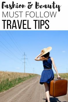 Fashion & beauty must follow travel tips, vacation advice, trip packing, vacation outfits