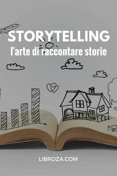 Storytelling: l'arte di raccontare storie - Libroza.com